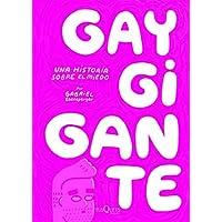 Gay Gigante. Una historia sobre el miedo (Spanish Edition)