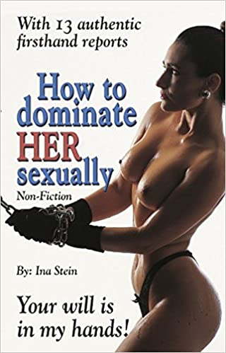 How to dominate her sexually