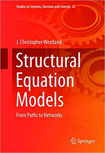 Structural Equation Models: From Paths to Networks (Studies in Systems, Decision and Control)