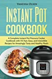 img - for Instant Pot Cookbook: A Complete Instant Pot Pressure Cooker Cookbook with 115 Fast, Easy, and Irresistible Recipes for Amazingly Tasty, and Healthy Meals book / textbook / text book