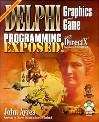 Livre pdf téléchargements gratuits Delphi Graphics and Game Programming Exposed with Directx Versions 5.0 through 7.0 by John Ayres (2000-03-31) FB2 B01K0Q4ASG