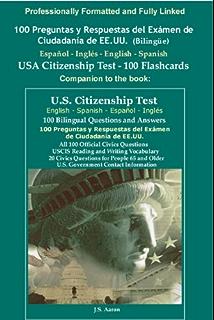100 Preguntas y Respuestas del Exámen de Ciudadanía de EE.UU. (Bilingüe)