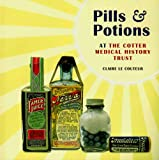Pills and Potions at the Cotter Medical History Trust, Claire Le Couteur, 1877578576