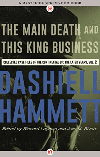 the-main-death-and-this-king-business-collected-case-files-of-the-continental-op-the-later-years-vol