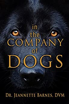 In the Company of Dogs by [Barnes, Jeannette]