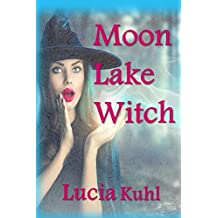 Moon Lake Witch (Moon Lake Cozy Mystery Book 1)