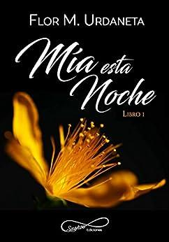 Mía esta noche (Spanish Edition) by [Urdaneta, Flor M.]