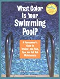 What Color Is Your Swimming Pool?, Alan E. Sanderfoot and Alan Sanderfoot, 1580173098