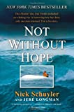 Not Without Hope, Nick Schuyler and Jeré Longman, 0061993980