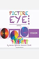 Vision: Picture Eye Book (Eye Book Series) (Volume 4) Paperback