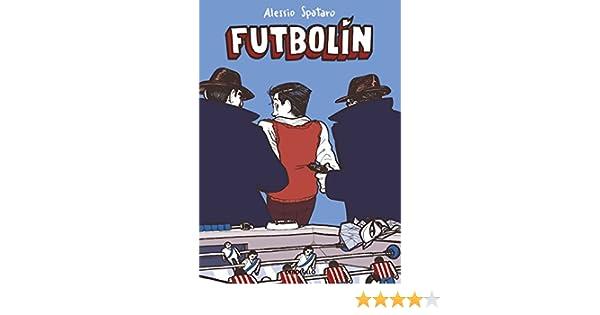 Futbolín eBook: Spataro, Alessio: Amazon.es: Tienda Kindle