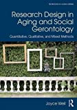 Research Design in Aging and Social Gerontology: Quantitative, Qualitative, and Mixed Methods (Textbooks in Aging)