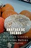 Anáfora de Sueños: Antología de estudios líricos (Spanish Edition)