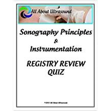 Sonography Principles and Instrumentation: Ultrasound Physics Registry Review Quiz