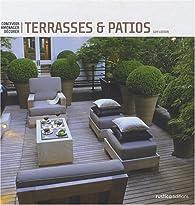 Terrasses et patios : Concevoir, aménager, décorer par Guy Loison