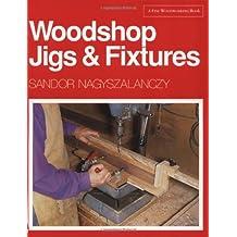 Woodshop Jigs & Fixtures