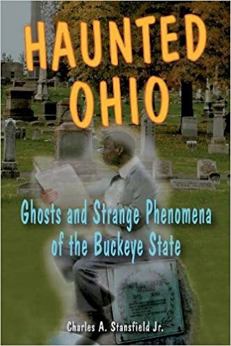 Haunted Ohio: Ghosts and Strange Phenomena of the Buckeye State (Haunted Series) Paperback – March 14, 2008
