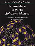 Intermediate Algebra Solutions Manual, Richard Rusczyk and Mathew Crawford, 1934124052