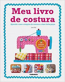 Meu Livro de Costura (Em Portuguese do Brasil): Jane Bull: 9788569275350: Amazon.com: Books