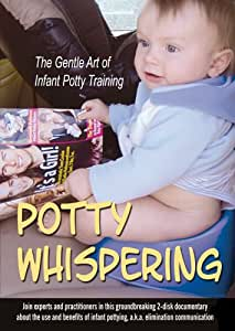 Potty Whispering: The Gentle Art of Infant Potty Training