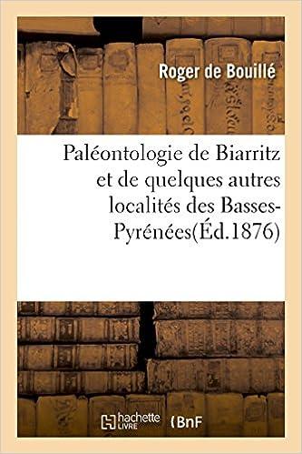 Livre Paléontologie de Biarritz et de quelques autres localités des Basses-Pyrénées pdf
