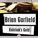 Kolchak's Gold Audiobook by Brian Garfield Narrated by Michael Rahhal