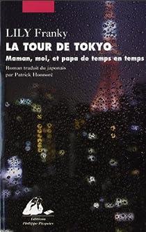 La Tour de Tokyo : Maman, moi et papa de temps en temps par Franky