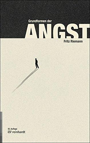 Grundformen der Angst Taschenbuch – 16. Januar 2017 Fritz Riemann Ernst Reinhardt Verlag 3497024228 Angewandte Psychologie