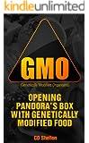 Genetically Modified Organisms: Opening Pandora's Box with Genetically Modified Food