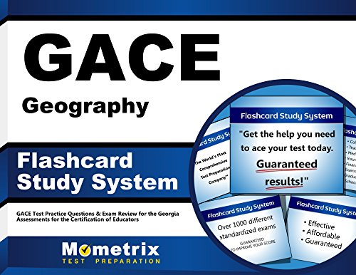 GACE Geography Flashcard Study System: GACE Test Practice Questions & Exam Review for the Georgia Assessments for the Certification of Educators (Cards)