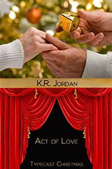 Act of Love (Typecast Christmas) by [Jordan, K.R., Jordan, Kimberly Rae]