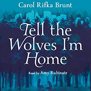 Tell the Wolves I'm Home Hörbuch
