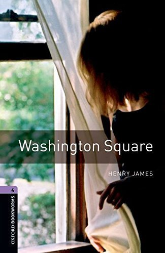 Oxford Bookworms Library: Washington Square: Level 4: 1400-Word Vocabulary (Oxford Bookworms Library: Stage 4) by Henry James - Shopping Washington Square Mall