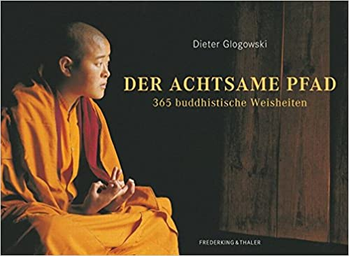 Der Achtsame Pfad 365 Buddhistische Weisheiten Amazonde