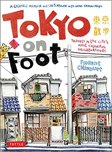 Tokyo on Foot: Travels in the City\'s Most Colorful ...