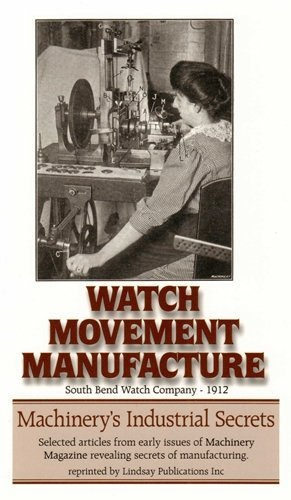 Watch Movement Manufacture (South Bend Watch Co, 1912)