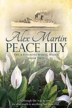 Peace Lily (The Katherine Wheel Series Book 2) by [Martin, Alex]