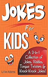 Jokes For Kids: A 3-in-1 Collection of Jokes, Riddles, Tongue Twisters & knock-knock Jokes