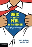 img - for UNIX and Perl to the Rescue!: A Field Guide for the Life Sciences (and Other Data-rich Pursuits) by Dr Keith Bradnam (2012-08-27) book / textbook / text book