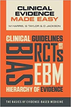 Clinical Evidence Made Easy: The basics of evidence-based medicine