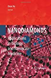 Nanodiamonds : Applications in Biology and Nanoscale Medicine, Ho, Dean, 1489984364