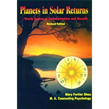 Planets in Solar Returns: Yearly Cycles of Transformation and Growth (Revised Edition - Digital Format)