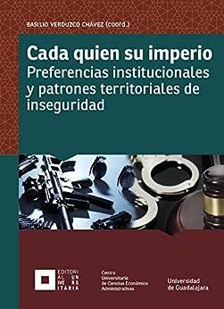.com: Cada quien su imperio: Preferencias institucionales y patrones