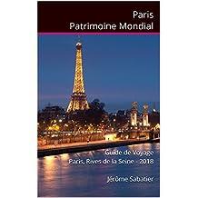 Paris Patrimoine Mondial: Guide de Voyage Paris, Rives de la Seine - 2018 (French Edition)