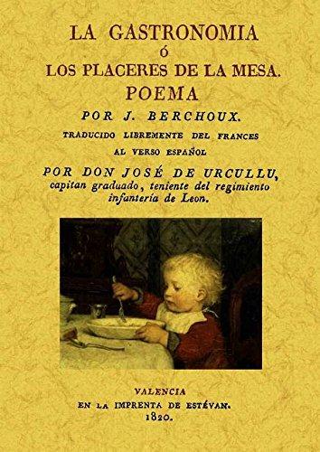 La gastronomía o los placeres de la mesa por J. Berchoux