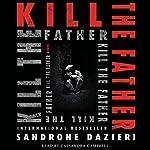 Kill the Father: A Novel | Sandrone Dazieri