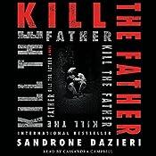 Kill the Father: A Novel   Sandrone Dazieri