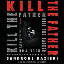 KILL THE FATHER: A NOVEL