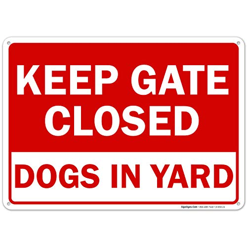 Keep Gate Closed Sign, Dogs in Yard Sign, 10x14 Rust Free Aluminum, Weather/Fade Resistant, Easy Mounting, Indoor/Outdoor Use, Made in USA by SIGO SIGNS