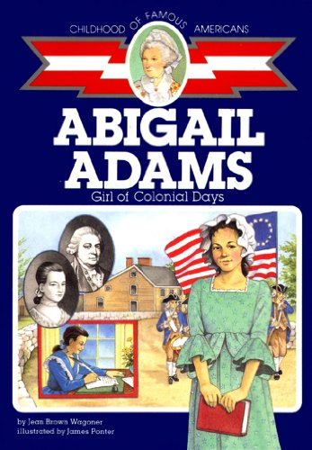 Top 8 childhood of famous americans abigail adams for 2020